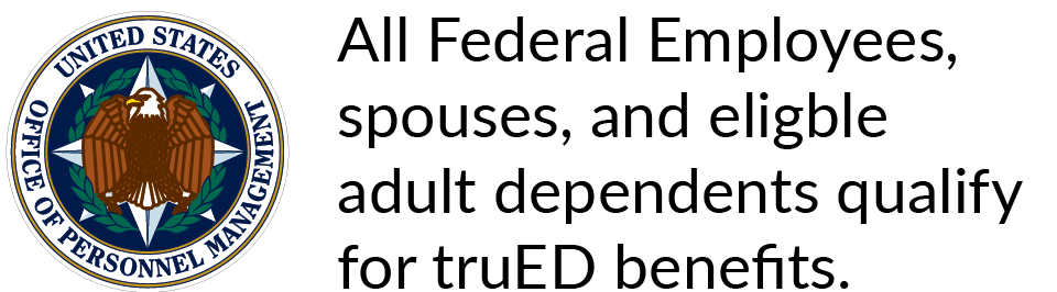 Federal Employees, spouses and dependents are eligible for truED