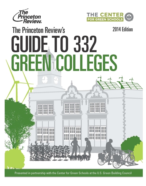 """The Princeton Review's Guide to 332 Green Colleges: 2014 Edition"""